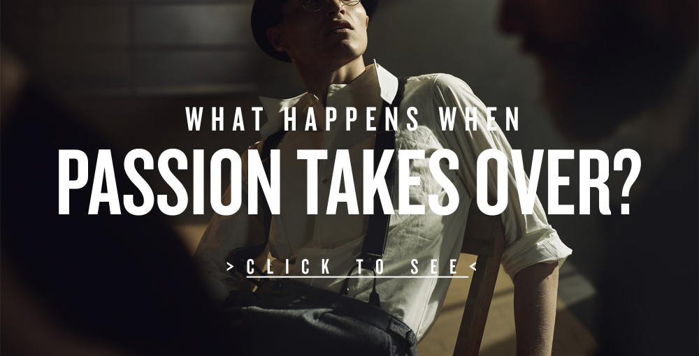 What happens when passion takes over?